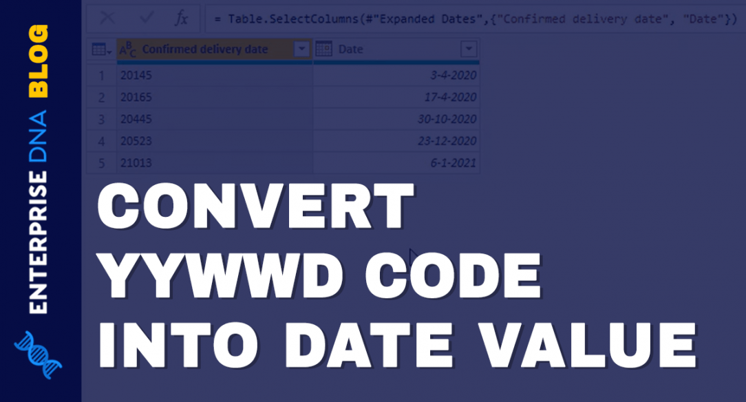 How To Convert YYWWD Code Into Date Value In Power BI Query Editor Tutorial