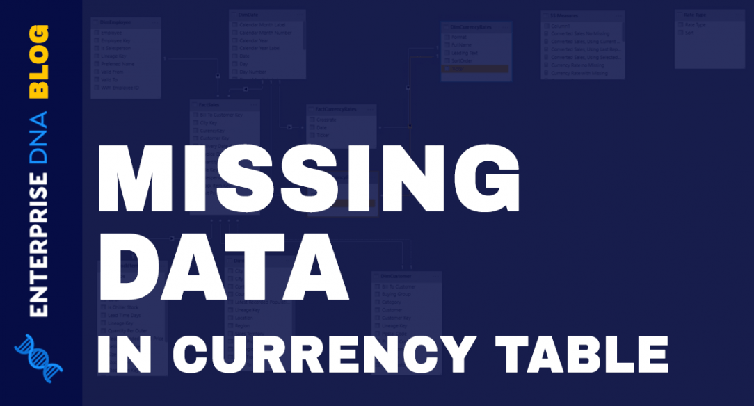 Accounting For Missing Data In Currency Table with PowerQuery in Power BI and DAX
