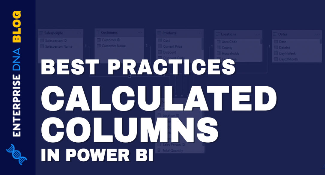 Best Practices When Using Calculated Columns In Power BI