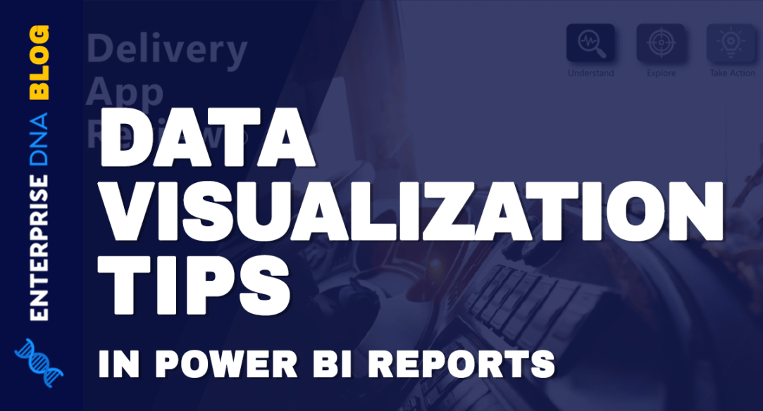 Data Visualization Tips For Your Power BI Reports