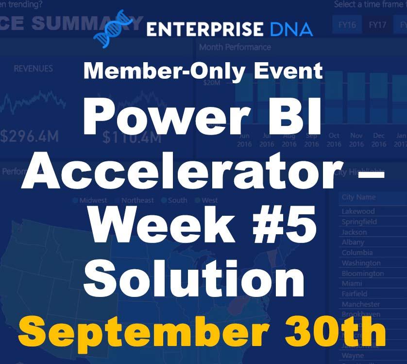 Power BI Accelerator Week #5 Solution - Enterprise DNA