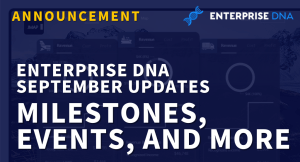 Enterprise DNA Updates For September – Milestones, Events, And More