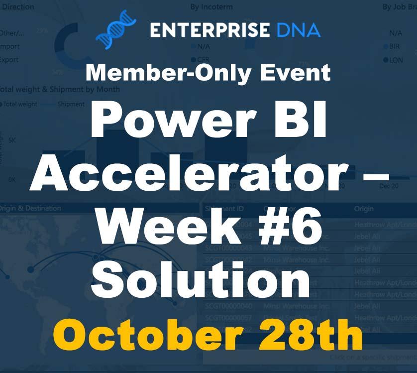 Power BI Accelerator Week #6 Solution/Q&A Session - Enterprise DNA