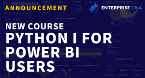 Python I for Power BI Users – New Course in the Enterprise DNA Education Platform